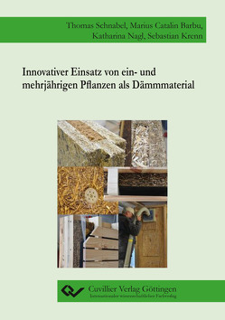 Innovativer Einsatz von ein- und mehrjährigen Pflanzen als Dämmmaterial von Schnabel,  Thomas