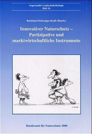 Innovativer Naturschutz – Partizipative und marktwirtschaftliche Instrumente von Schweppe-Kraft,  Burkhard