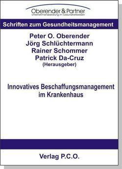 Innovatives Beschaffungsmanagement im Krankenhaus von Da-Cruz,  Patrick, Oberender,  Peter O, Schlüchtermann,  Jörg, Schommer,  Rainer