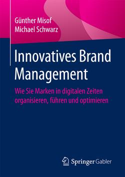 Innovatives Brand Management von Misof,  Günther, Schwarz,  Michael