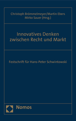 Innovatives Denken zwischen Recht und Markt von Brömmelmeyer,  Christoph, Ebers,  Martin, Sauer,  Mirko