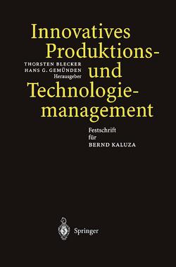 Innovatives Produktions-und Technologiemanagement von Blecker,  Thorsten, Gemünden,  Hans G