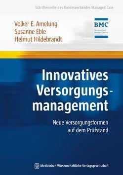 Innovatives Versorgungsmanagement von Amelung,  Volker Eric, Eble,  Susanne, Hildebrandt,  Helmut