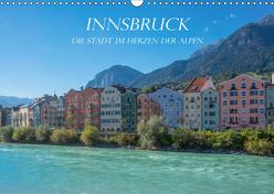 Innsbruck – Die Stadt im Herzen der Alpen (Wandkalender 2019 DIN A3 quer) von und Philipp Kellmann,  Stefanie