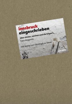 innsbruck eingeschrieben von aut. architektur und tirol, Bauer,  Christoph W., Dragosits,  Hans, WEI SRAUM