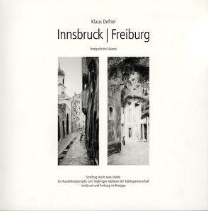 Innsbruck-Freiburg. Fotografische Malerei von Defner,  Klaus, Zeindl,  Gertraud