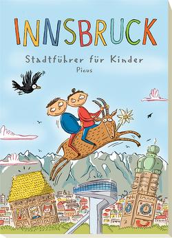 Innsbruck. Stadtführer für Kinder von Danzl,  Barbara, Vogel,  Sibylle