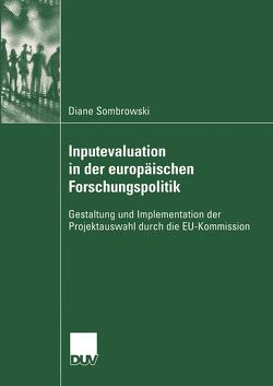 Inputevaluation in der europäischen Forschungspolitik von Schlaffke,  Prof. Dr. Winfried, Sombrowski,  Diane