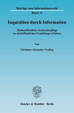 Inquisition durch Information. von Neuling,  Christian-Alexander