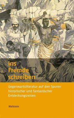 Ins Fremde schreiben von Hamann,  Christof, Honold,  Alexander