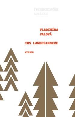 Ins Landesinnere von Frankenberg,  Christina, Valová,  Vladimíra