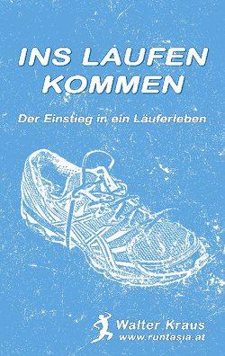 Ins Laufen kommen von Kraus,  Walter