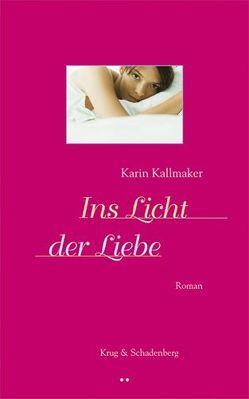 Ins Licht der Liebe von Kallmaker,  Karin, Krug,  Andrea