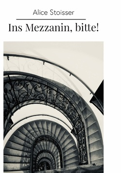 Ins Mezzanin, bitte! von Stoisser,  Alice