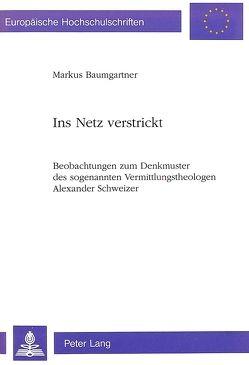 Ins Netz verstrickt von Baumgartner,  Markus