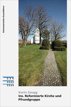 Ins. Reformierte Kirche und Pfrundgruppe von Zaugg,  Karin