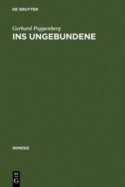 Ins Ungebundene von Poppenberg,  Gerhard
