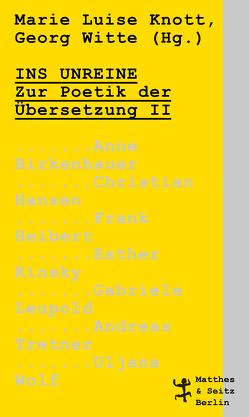 Ins Unreine von Hansen,  Christian, Kinsky,  Esther, Knott,  Marie Luise, Leupold,  Gabriele, Tretner,  Andreas, Witte,  Georg