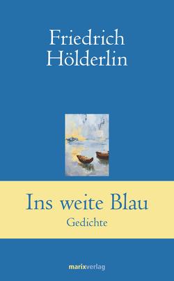 Ins weite Blau von Hölderlin,  Friedrich, Simm,  Hans-Joachim