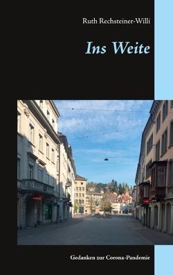 Ins Weite von Rechsteiner-Willi,  Ruth