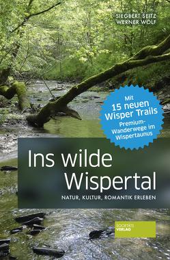 Ins wilde Wispertal von Seitz,  Siegbert, Wolf,  Werner