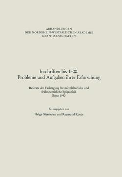 Inschriften bis 1300. Probleme und Aufgaben ihrer Erforschung von Giersiepen,  Helga