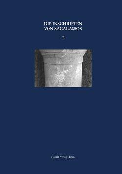 Inschriften griechischer Städte aus Kleinasien, Band 70: Die Inschriften von Sagalassos von Eck,  Werner, Eich,  Armin, Eich,  Peter