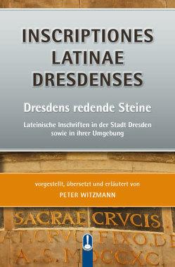INSCRIPTIONES LATINAE DRESDENSES von Witzmann,  Peter