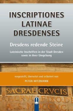 INSCRIPTIONES LATINAE DRESDENSES von Peter,  Witzmann