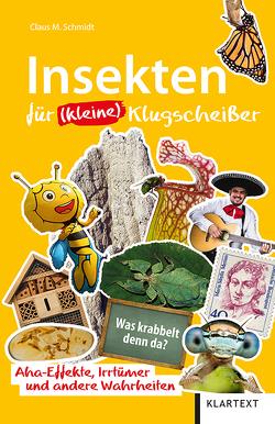 Insekten für (kleine) Klugscheißer von Schmidt,  Claus M.