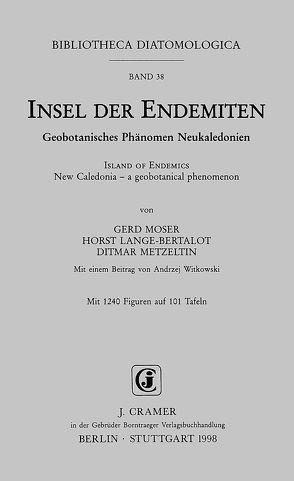 Insel der Endemiten: Geobotanisches Phänomen /Island of Endemics: New Caledonia – a geobotanical phenomenon von Lange-Bertalot,  Horst, Metzeltin,  Ditmar, Moser,  Gerd, Witkowski,  A