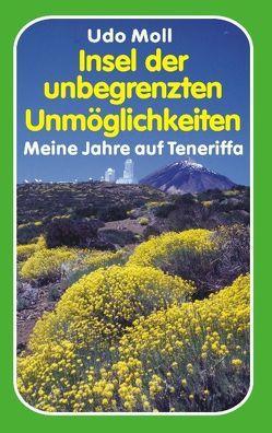 Insel der unbegrenzten Unmöglichkeiten von Moll,  Udo
