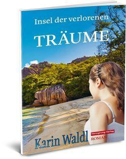 Insel der verlorenen Träume von Waldl,  Karin