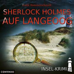 Insel-Krimi 11: Sherlock Holmes auf Langeoog von Hammerschmidt,  Frank