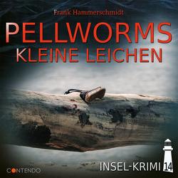 Insel-Krimi 14: Pellworms kleine Leichen von Hammerschmidt,  Frank
