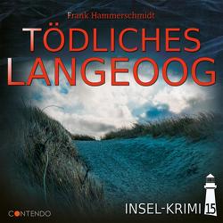 Insel-Krimi 15: Tödliches Langeoog von Hammerschmidt,  Frank