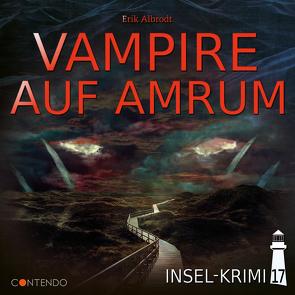 Insel-Krimi 17: Vampire auf Amrum von Albrodt,  Erik