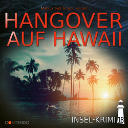 Insel-Krimi 18: Hangover auf Hawaii von Reuber,  Timo, Topf,  Markus