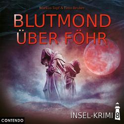 Insel-Krimi 8: Blutmond über Föhr von Reuber,  Timo, Topf,  Markus