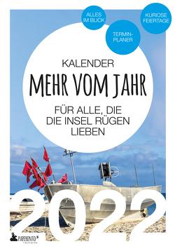 Insel Rügen Kalender 2022: Mehr vom Jahr – für alle, die die Insel Rügen lieben von Marx,  Vitus