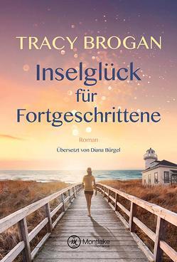Inselglück für Fortgeschrittene von Brogan,  Tracy, Bürgel,  Diana
