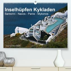 Inselhüpfen Kykladen Santorini – Naxos – Paros – Mykonos (Premium, hochwertiger DIN A2 Wandkalender 2021, Kunstdruck in Hochglanz) von Franz Müller Fotografie,  Günter