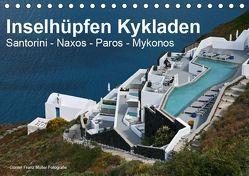 Inselhüpfen Kykladen Santorini – Naxos – Paros – Mykonos (Tischkalender 2019 DIN A5 quer) von Franz Müller Fotografie,  Günter