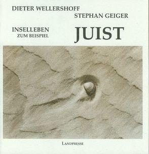 Inselleben – zum Beispiel Juist von Geiger,  Stephan, Wellershoff,  Dieter