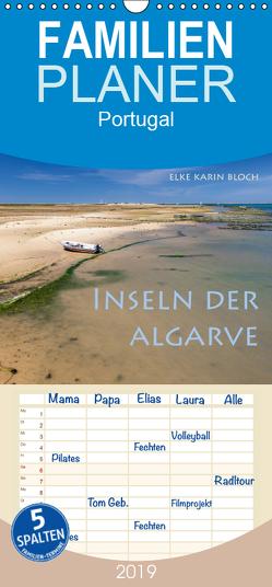 Inseln der Algarve – Familienplaner hoch (Wandkalender 2019 , 21 cm x 45 cm, hoch) von Karin Bloch,  Elke