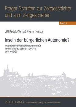 Inseln der bürgerlichen Autonomie? von Nigrin,  Tomás, Pešek,  Jirí