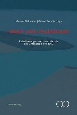 Inseln und Insularitäten von Ostheimer,  Michael, Zubarik,  Sabine