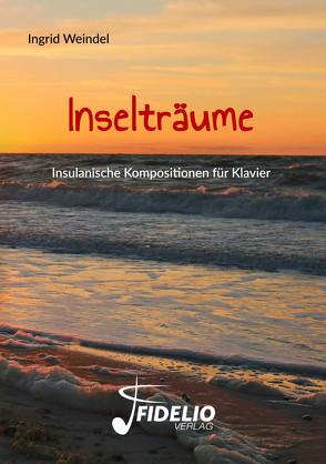 Inselträume von Weindel,  Ingrid