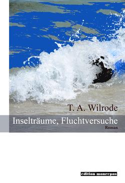 Inselträume, Fluchtversuche von Pop,  Traian, Wilrode:,  T. A.