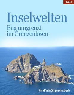 Inselwelten von Frankfurter Allgemeine Archiv, Trötscher,  Hans Peter